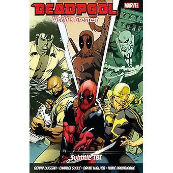 Deadpool - World's Greatest - Volume 4 by David Walker - Gerry Duggan -