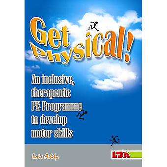 Get Physical! - An Inclusive - Therapeutic PE Programme to Develop Mot