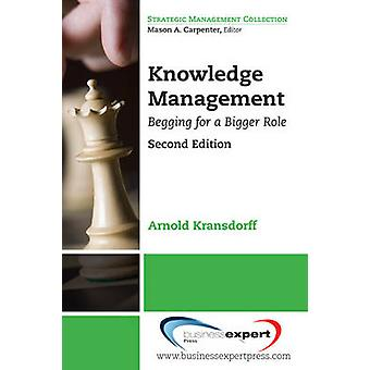 Knowledge Management Begging for a Bigger Role 2nd Edition by Kransdorff & Arnold