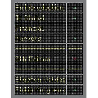 An Introduction to Global Financial Markets by Stephen Valdez & Philip Molyneux