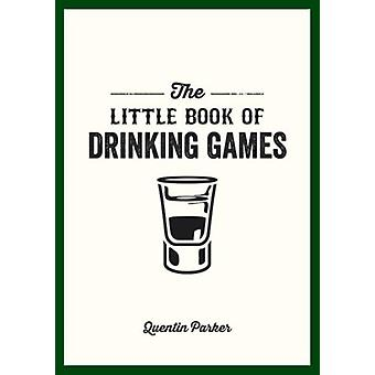 The Little Book Of Drinking Games (Litte Book) (Paperback) by Parker Quentin