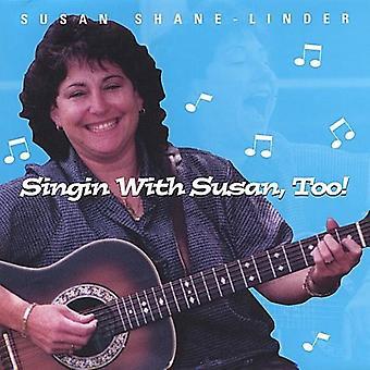 Susan Shane-Linder - Singin' with Susan Too! [CD] USA import