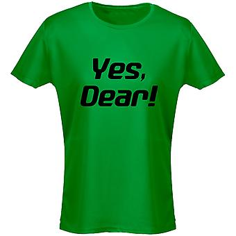 Yes Dear Funny Womens T-Shirt 8 Colours by swagwear