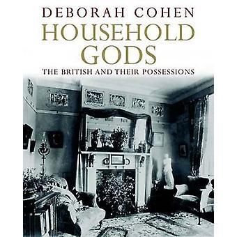 Deuses domésticos - os britânicos e seus bens por Deborah Cohen-