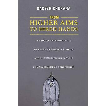 From Higher Aims to Hired Hands - The Social Transformation of America