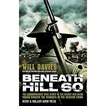 Beneath Hill 60 by Will Davies - 9780857500496 Book