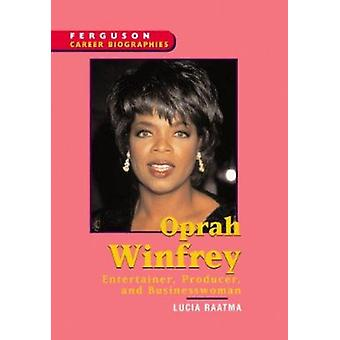 Oprah Winfrey - Entertainer - Producer - and Businesswoman by Lucia Ra