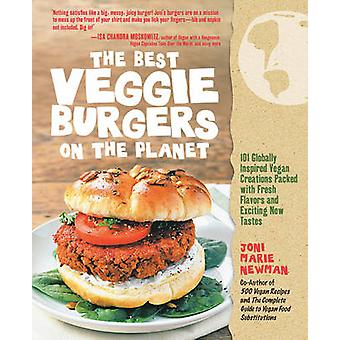 The Best Veggie Burgers on the Planet - 101 Flavor-packed Patties of 1