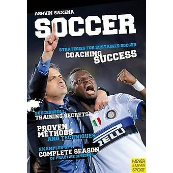 Soccer Strategies for Sustained Soccer Coaching Success by Ashvin Sax