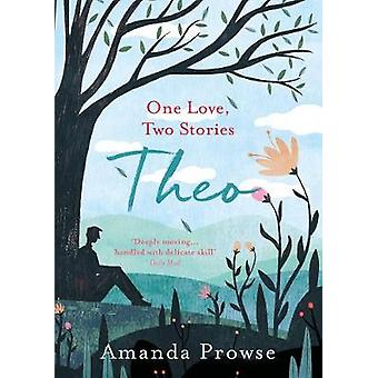 Theo - One Love - Two Stories by Amanda Prowse - 9781788542104 Book