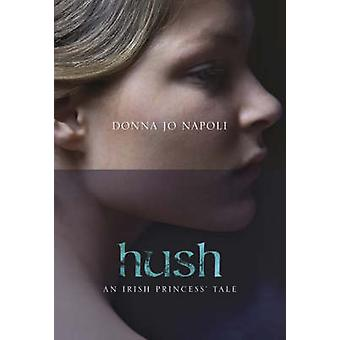Hush by Donna Jo Napoli - 9781847382559 Book