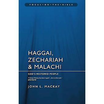 Haggai - Sacharja und Maleachi - Gott den Menschen durch John L MacKa wiederhergestellt.