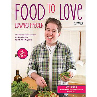 Food to Love by Edward Hayden - Carol Marks - 9781847173461 Book