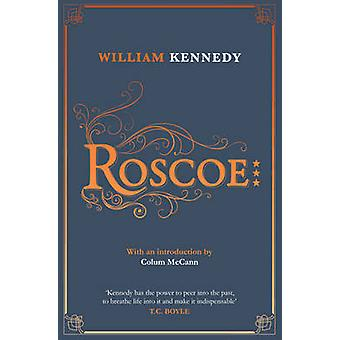 Roscoe (Re-issue) by William Kennedy - 9781849838375 Book