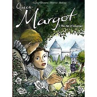 Queen Margot - v. 1 - Age of Innocence by Olivier Cadic - Francois Ghey