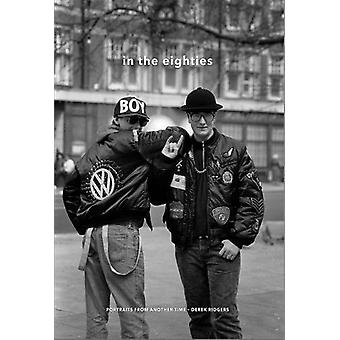 In the Eighties - Portraits from Another Time by Derek Ridgers - 97819