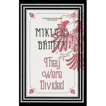 They Were Divided by Miklos Banffy - Patrick Thursfield - 97819100509