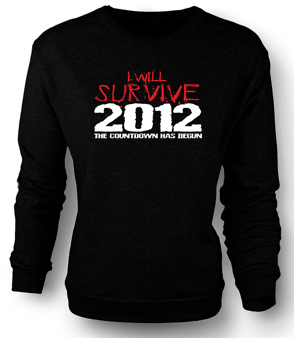 Mens Sweatshirt 2012 I Will Survive Apocalypse End Of World