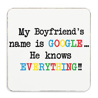 My Boyfriends Name Is Google He Knows Everything Coaster