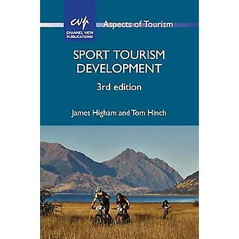 Sport Tourism Development by James Higham - 9781845416546 Book