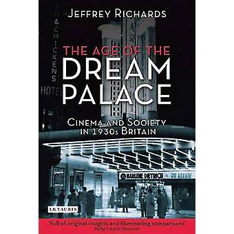 The Age of the Dream Palace - Cinema and Society in 1930s Britain by J