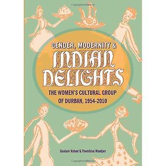 Gender, Modernity & Indian Delights