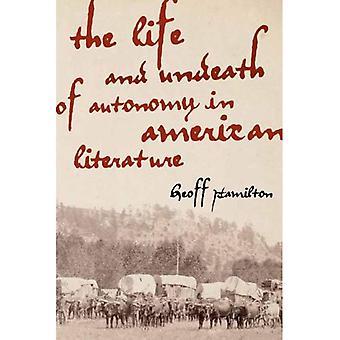 Das Leben und die Untoten der Autonomie in der amerikanischen Literatur (Amerikanische Literaturen Initiative)