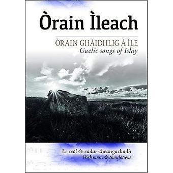 Orain Ileach: Gaelic Songs of�Islay