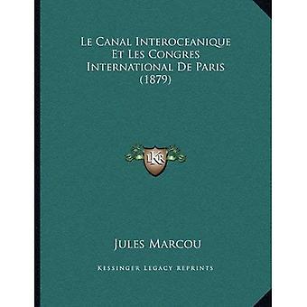 Le Canal Interoceanique Et Les Congres International de Paris (1879)