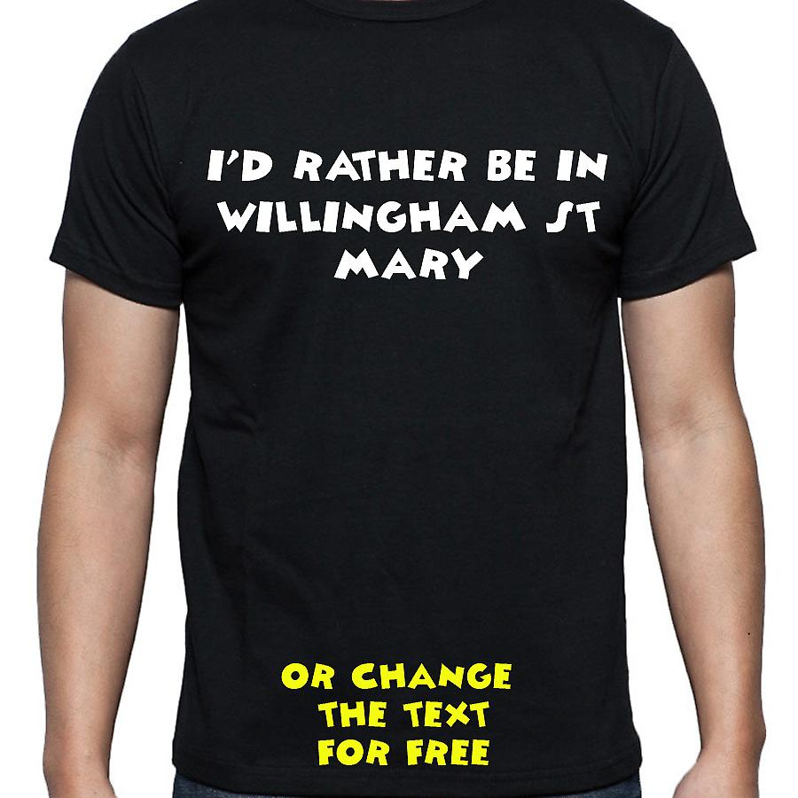 I'd Rather Be In Willingham st mary Black Hand Printed T shirt