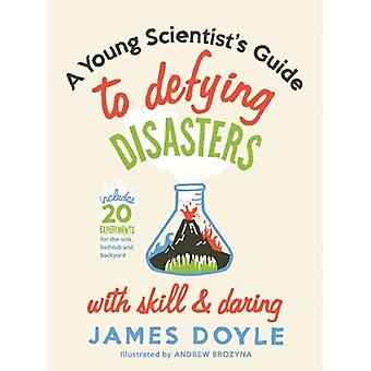 A Young Scientist's Guide to Defying Diasters with Skill & Daring
