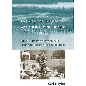 Dagen Johnboat gick upp på berget: berättelser från mina tjugo år i South Carolina marinarkeologi
