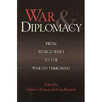 Oorlog en diplomatie: van de eerste Wereldoorlog aan de oorlog tegen terrorisme