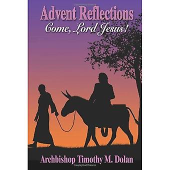 Advent Reflections: Come, Lord Jesus [Illustrated]