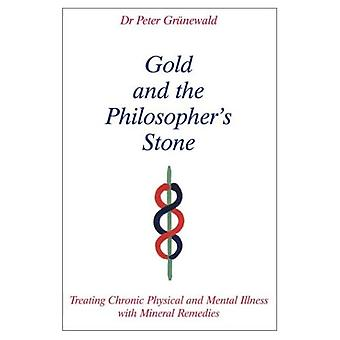 Gold and the Philosopher's Stone: Treating Chronic Physical and Mental Illness with Mineral Remedies