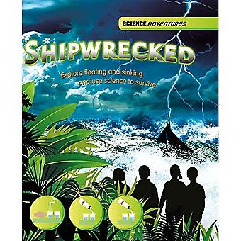 Science Adventures: Shipwrecked! - Explore floating and sinking and use science to survive (Science Adventures)