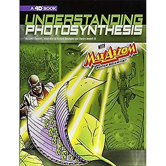 Understanding Photosynthesis with Max Axiom Super Scientist: 4D an Augmented Reading Science Experience (Graphic Science 4D)