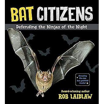 Bat Citizens: Defending the� Ninjas of the Night