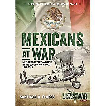Mexicains en guerre: l'Aviation militaire mexicaine dans la seconde guerre mondiale de 1941-1945 (Latin America@War)