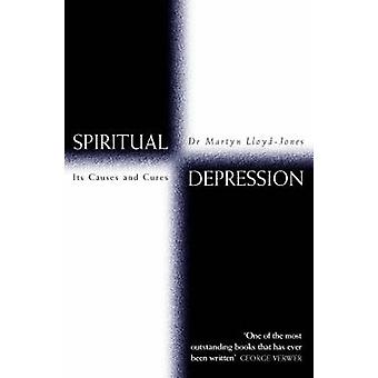 Spiritual Depression Its Causes and Cures by LloydJones & Martyn