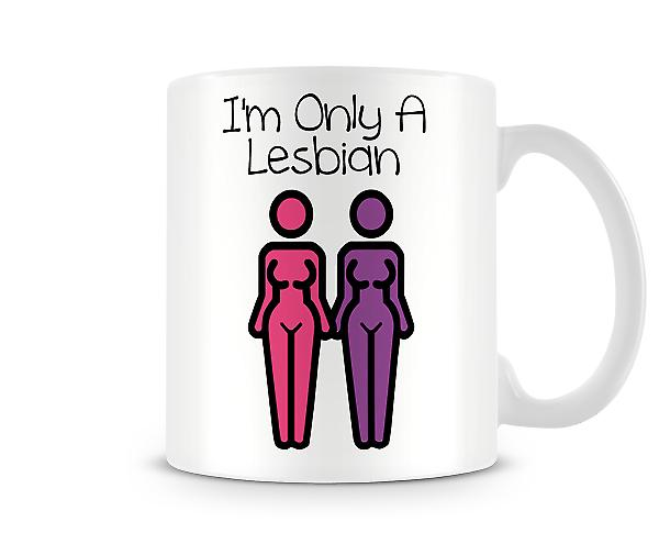 Decorative Writing Two Women Figures I'm Only A Lesbian Printed Text Mug