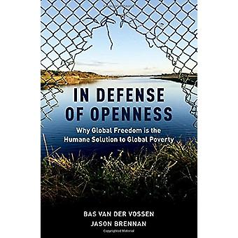 In Defense of Openness - Why Global Freedom Is the Humane Solution to