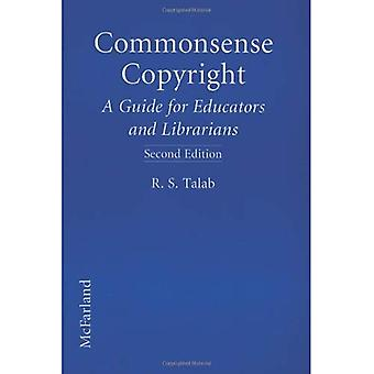 Commonsense Copyright: A Guide for Educators and Librarians