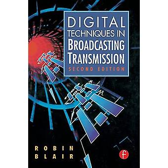 Digital Techniques in Broadcasting Transmission by Blair & Robin