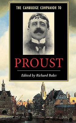 The Cambridge Companion to Proust by Bales & Richard