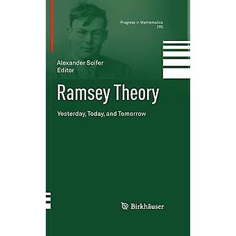Ramsey Theory  Yesterday Today and Tomorrow by Soifer & Alexander