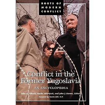 Conflict in the Former Yugoslavia An Encyclopedia by Allcock & John B.