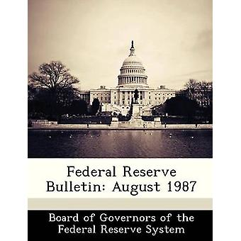 Federal Reserve Bulletin August 1987 by Board of Governors of the Federal Reserv