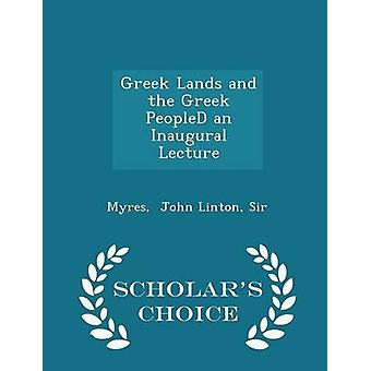 Greek Lands and the Greek PeopleD an Inaugural Lecture  Scholars Choice Edition by John Linton & Sir & Myres