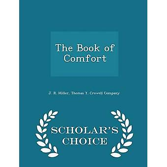 The Book of Comfort  Scholars Choice Edition by Miller & J. R.
